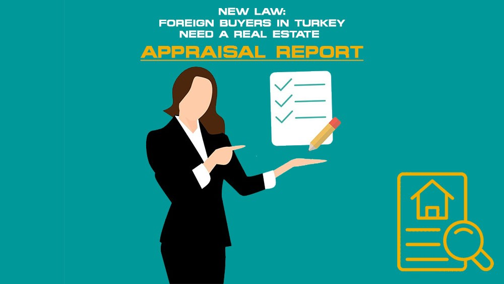 New Law: Foreign Buyers in Turkey Need a Property Appraisal Report